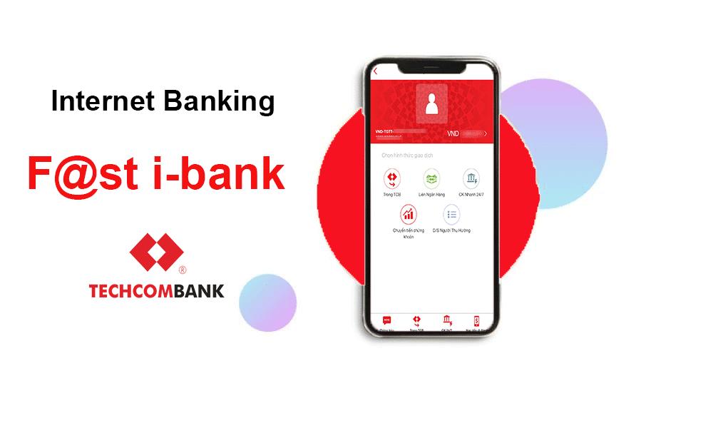Ứng dụng F@st Mobile chuyển tiền nhanh chóng của Techcombank